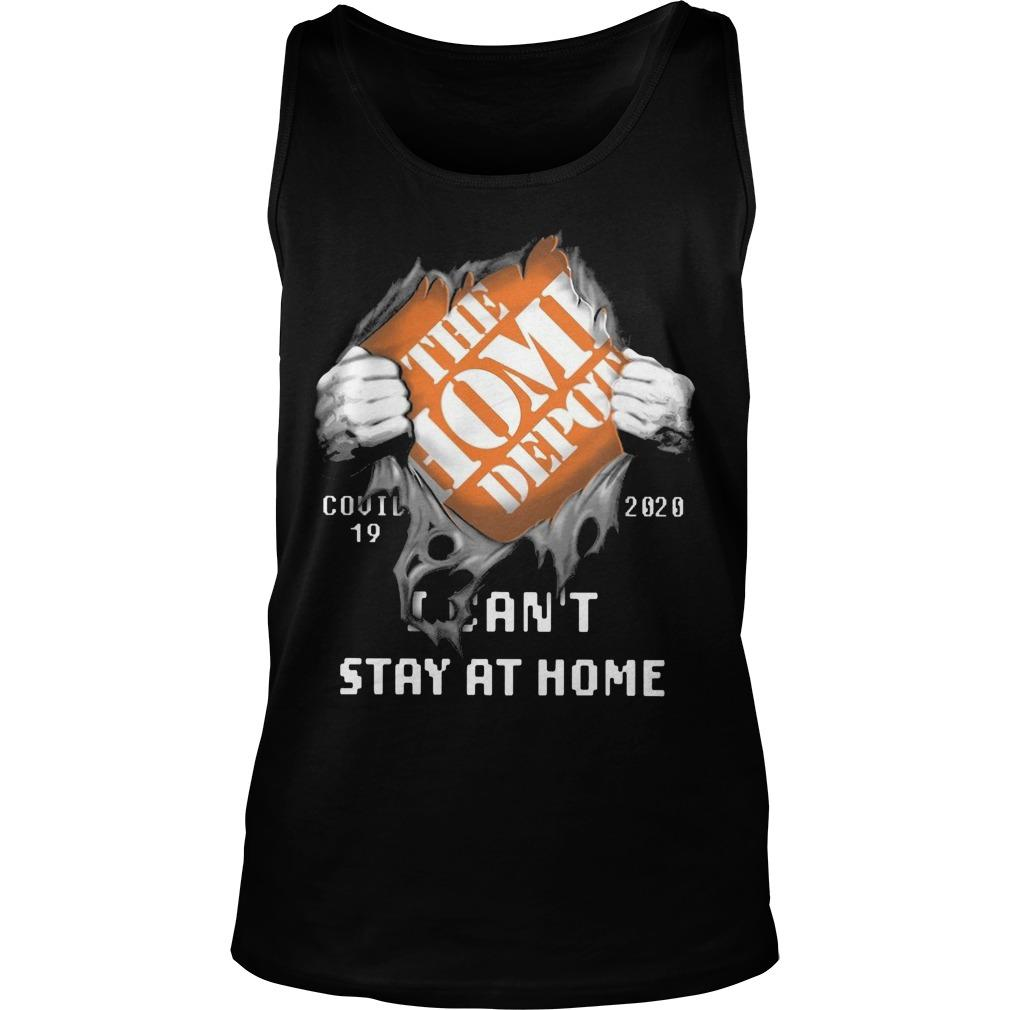 The Home Depot Covid 19 2020 I Can't Stay At Home Tank Top