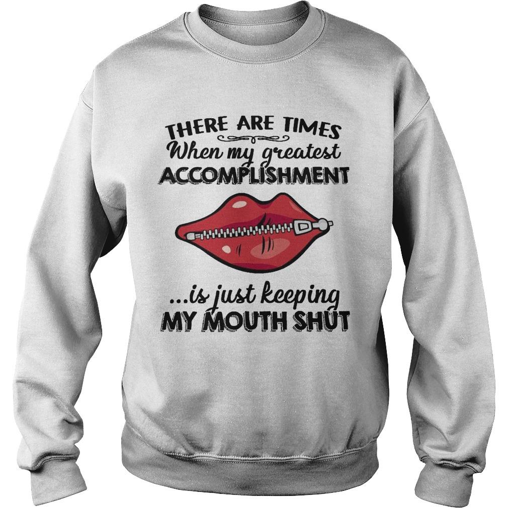 There Are Times When My Greatest Accomplishment Is Just Keeping My Mouth Shut Sweater