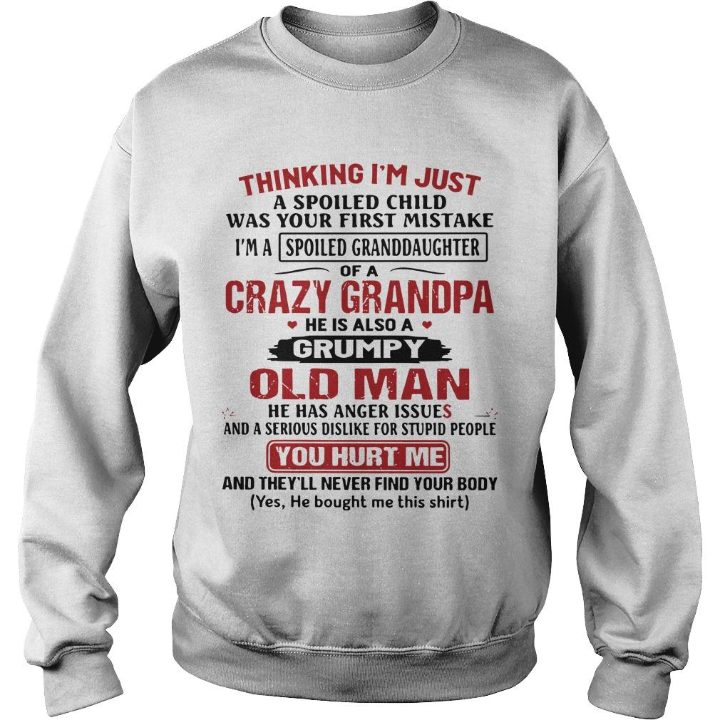 Thinking I'm Just A Spoiled Child Was Your First Mistake Of A Crazy Grandpa Sweater