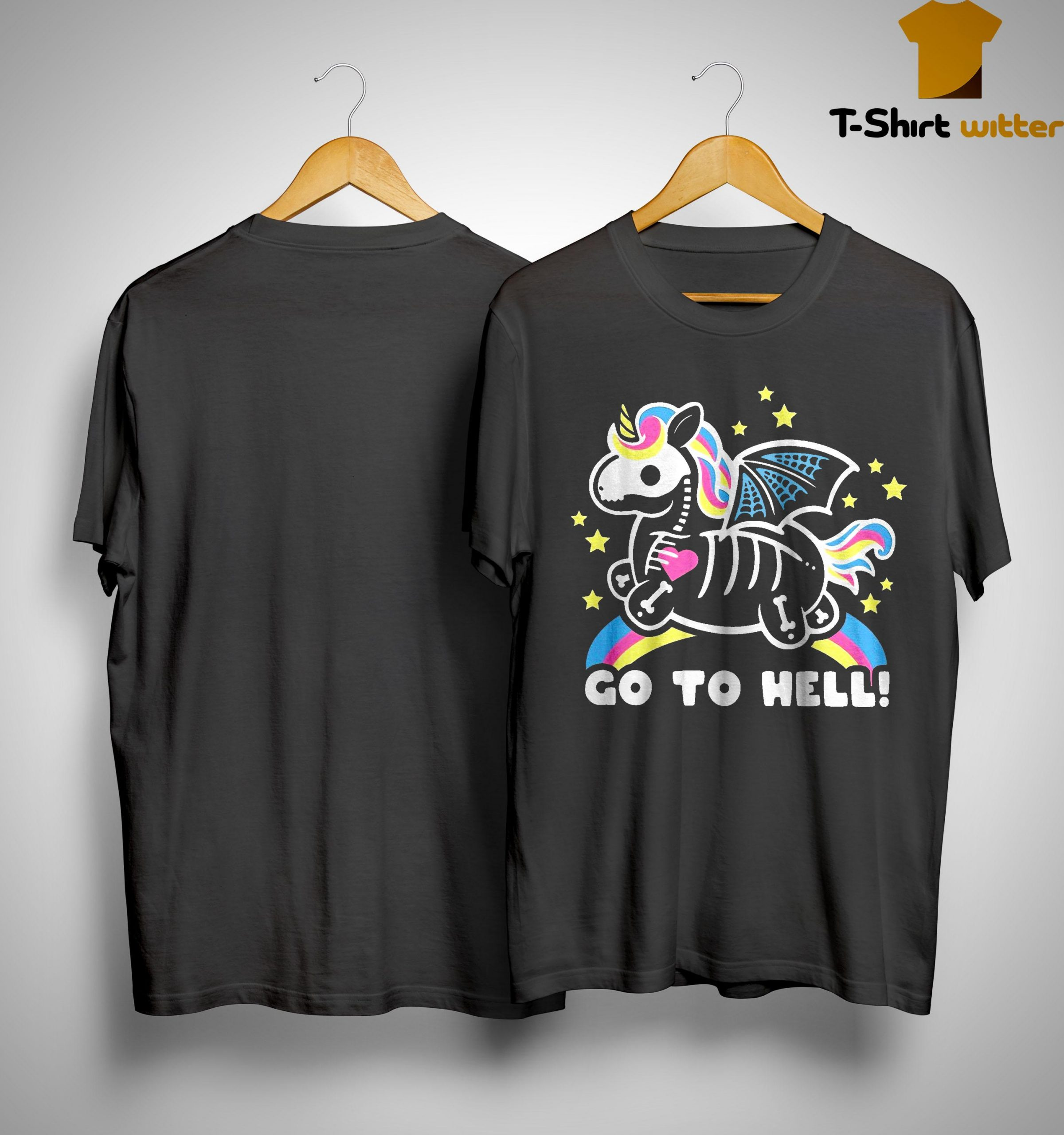 Unicorn Go To Hell Shirt