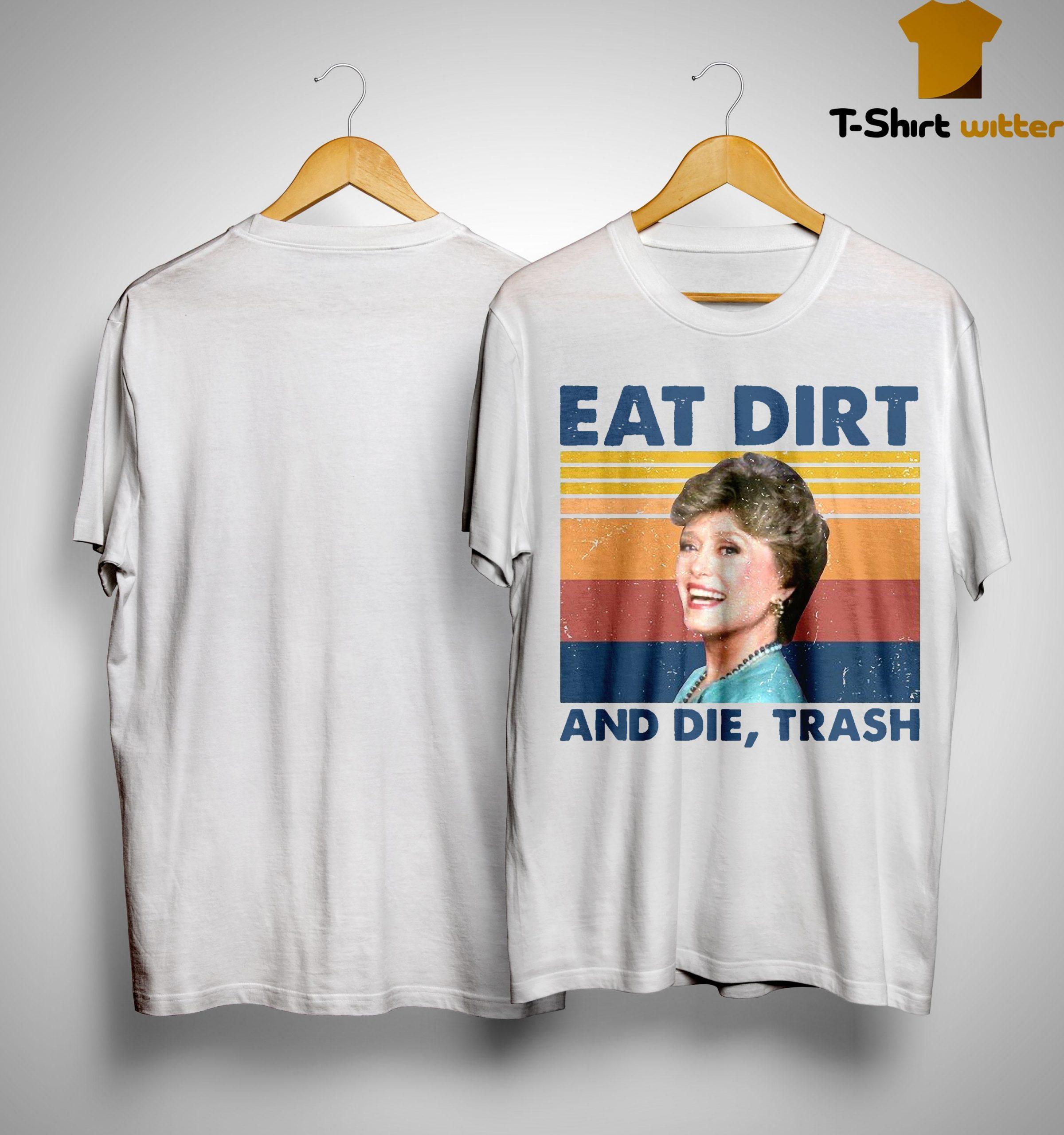 Vintage Blanche Devereaux Eat Dirt And Die Trash Shirt