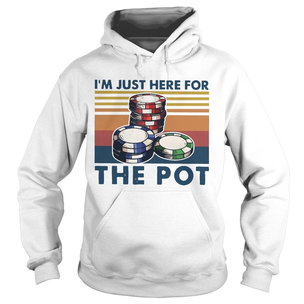 Vintage I'm Just Here For The Pot Hoodie