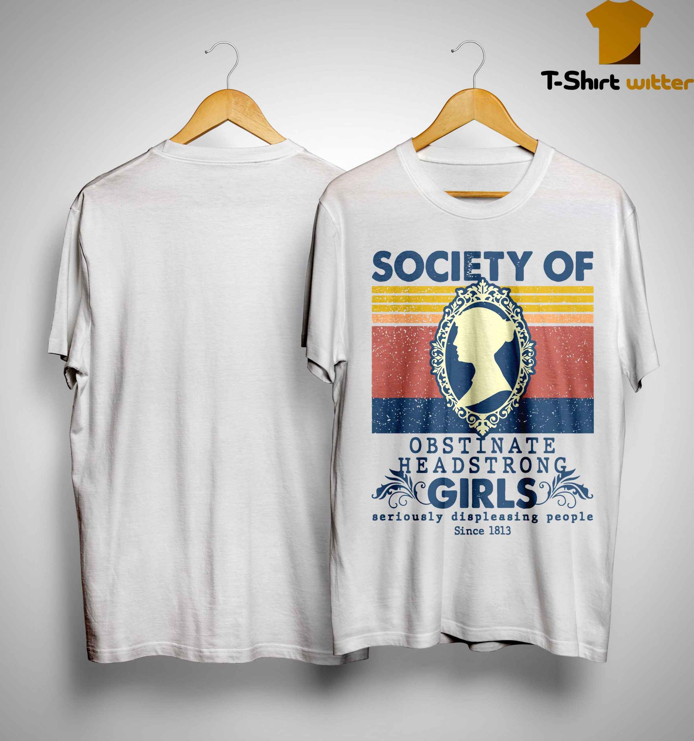 Vintage Society Of Obstinate Headstrong Girls Shirt