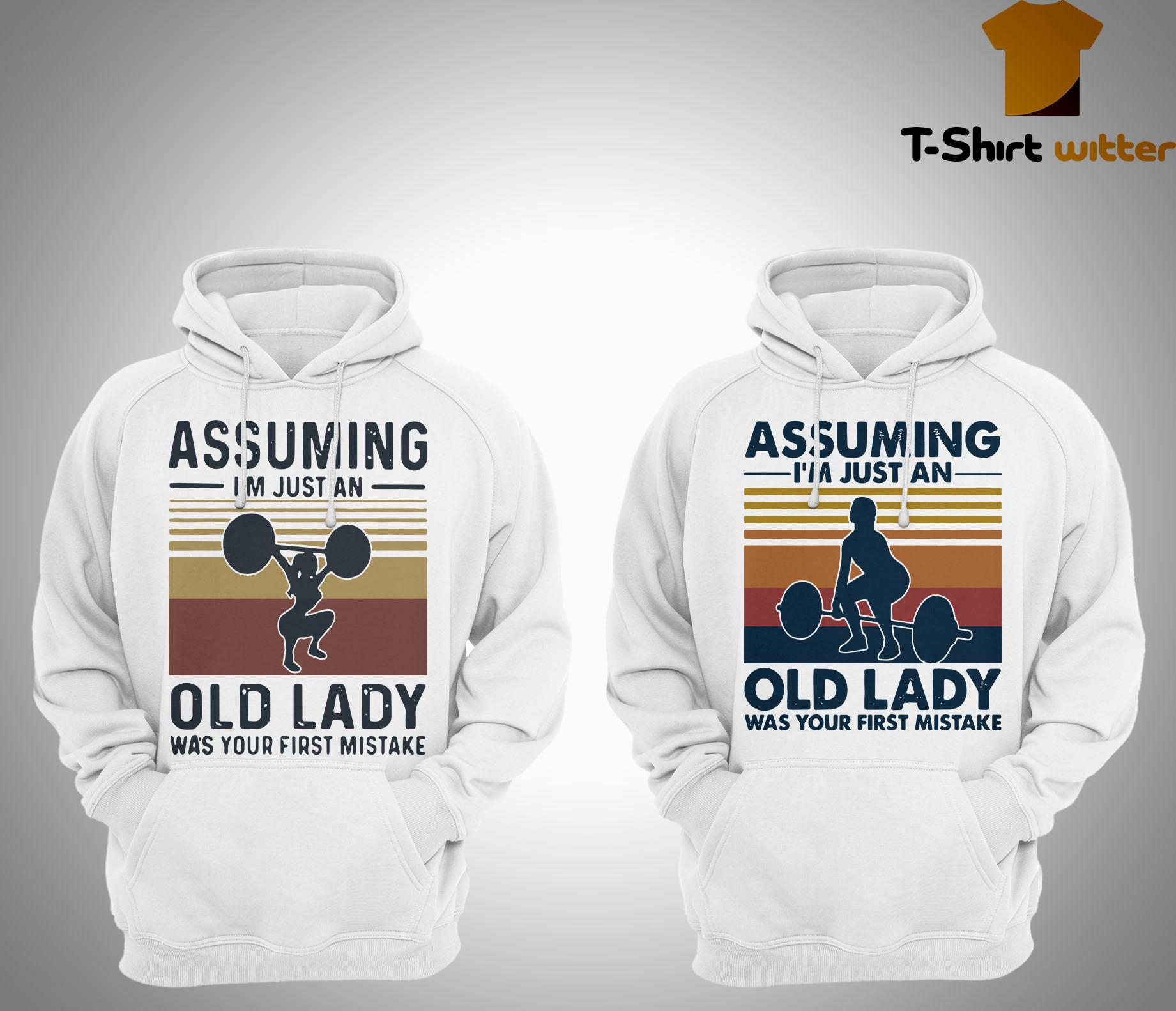 Vintage Weightlifting Assuming I'm Just An Old Lady Was Your First Mistake Hoodie