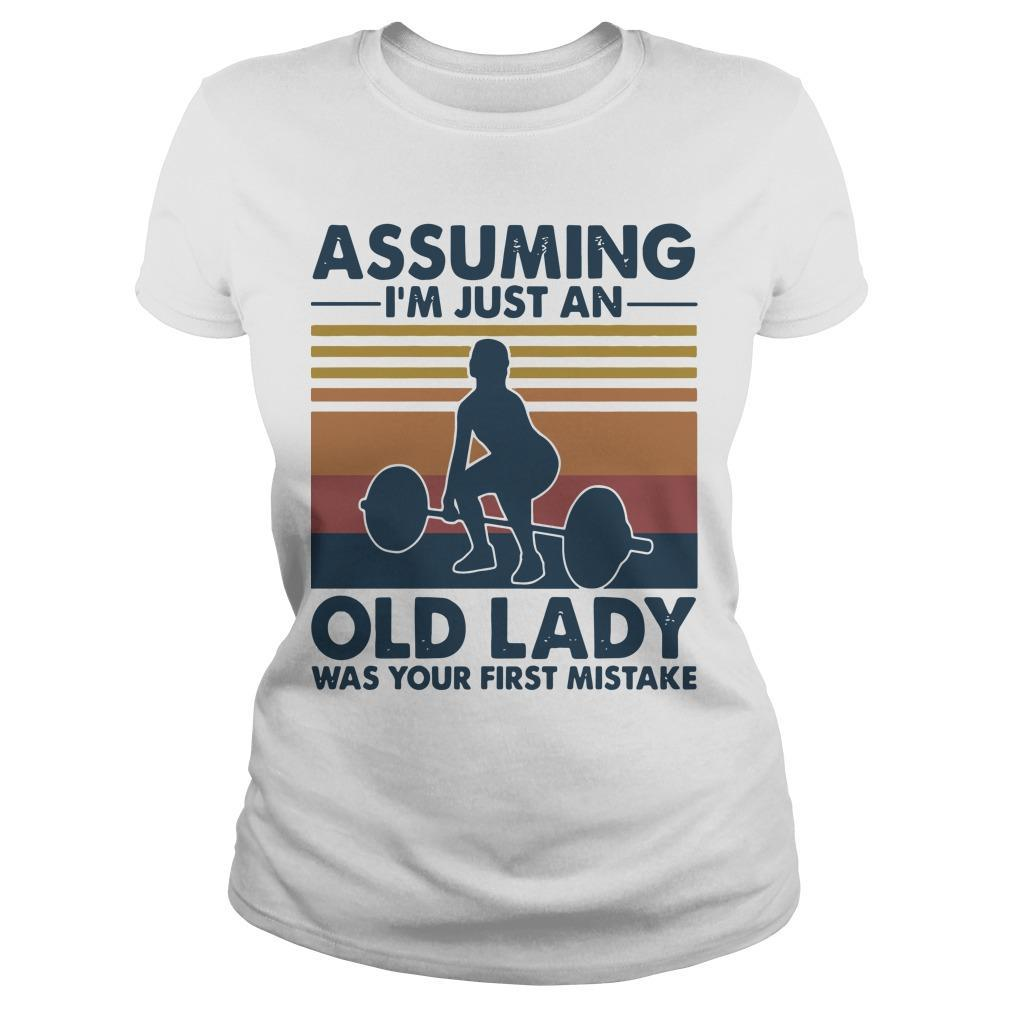Vintage Weightlifting Assuming I'm Just An Old Lady Was Your First Mistake Longsleeve