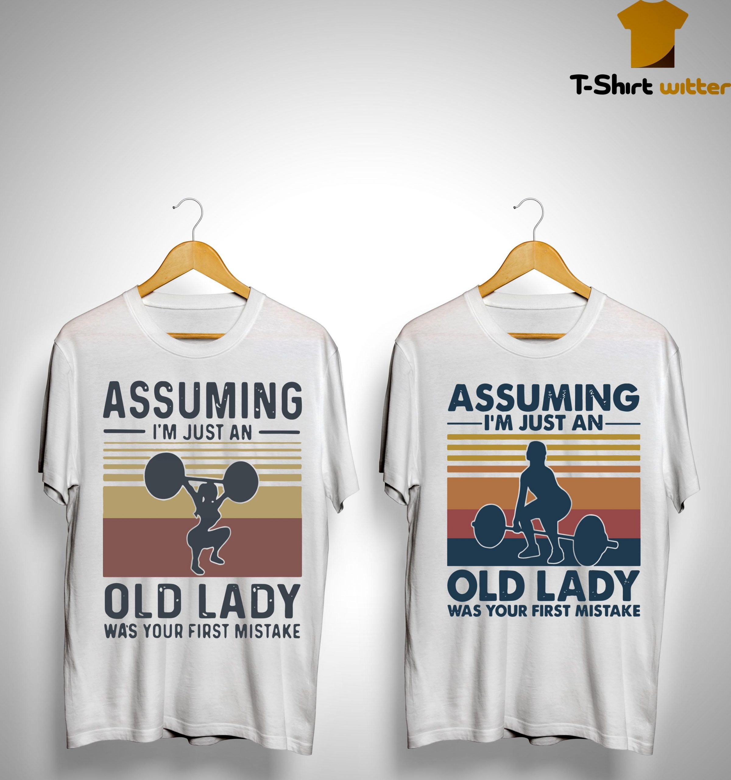 Vintage Weightlifting Assuming I'm Just An Old Lady Was Your First Mistake Shirt