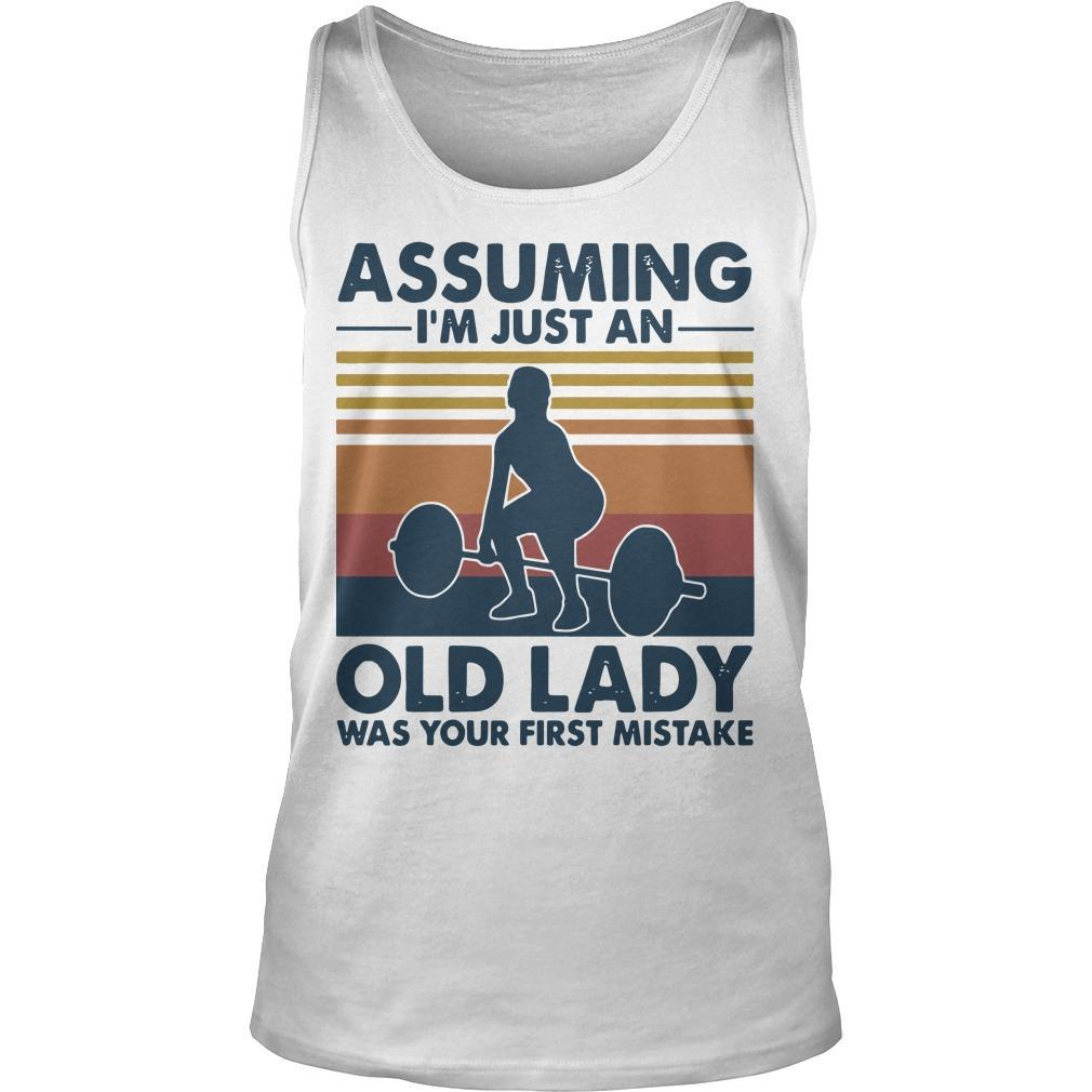 Vintage Weightlifting Assuming I'm Just An Old Lady Was Your First Mistake Tank Top