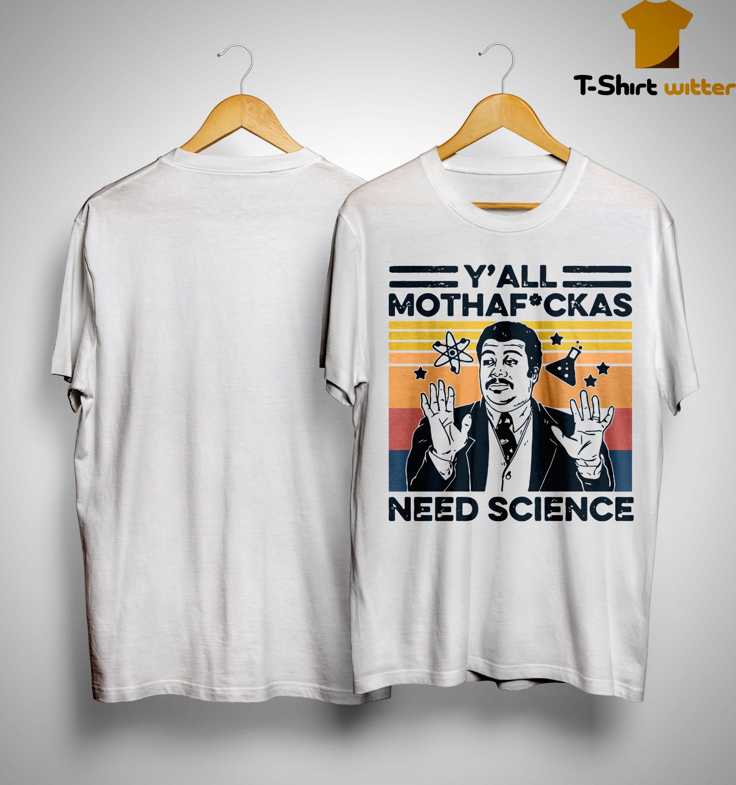 Vintage Y'all Mothafuckas Need Science Shirt