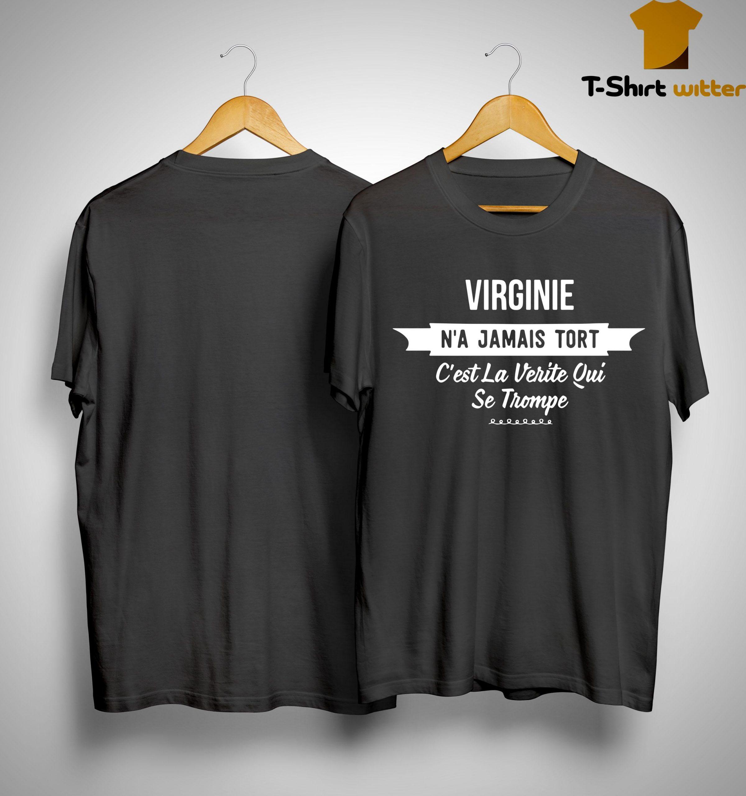Virginie N'a Jamais Tort C'est La Verite Qui Se Trompe Shirt