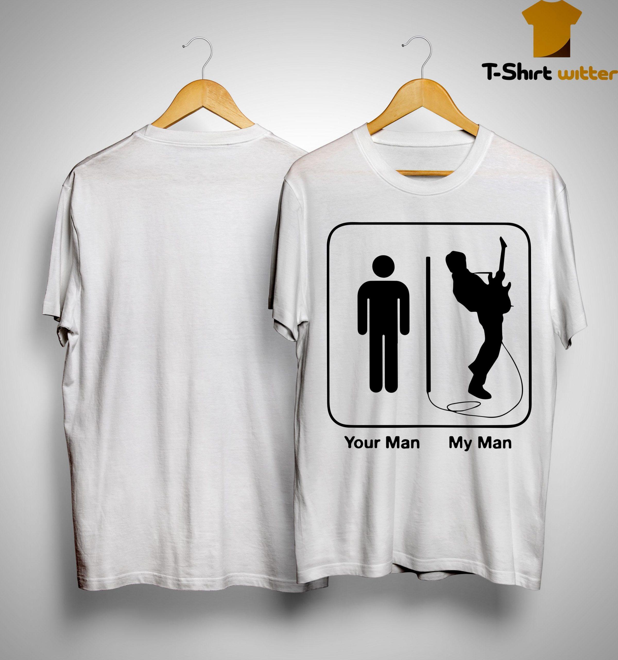 Your Man My Man Guitar Shirt
