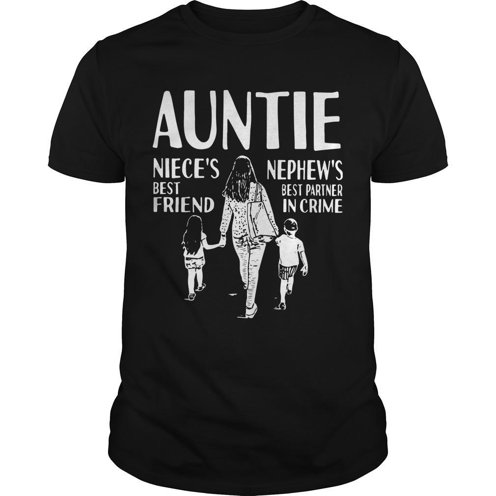 Auntie Niece's Best Friend Nephew's Best Partner In Crime Shirt