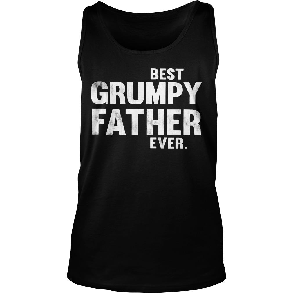 Best Grumpy Father Ever Tank Top