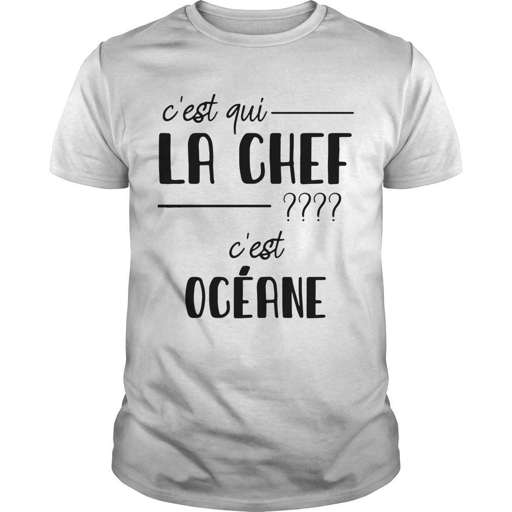 C'est Qui La Chef C'est Océane Shirt