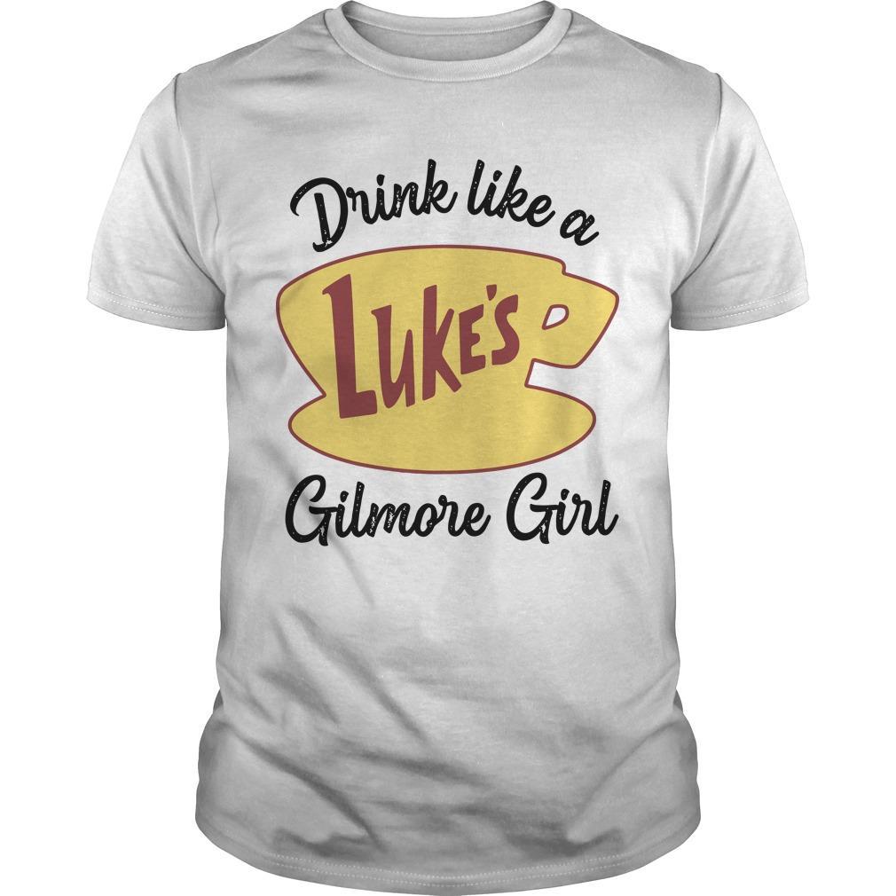 Drink Like A Luke's Gilmore Girl Shirt