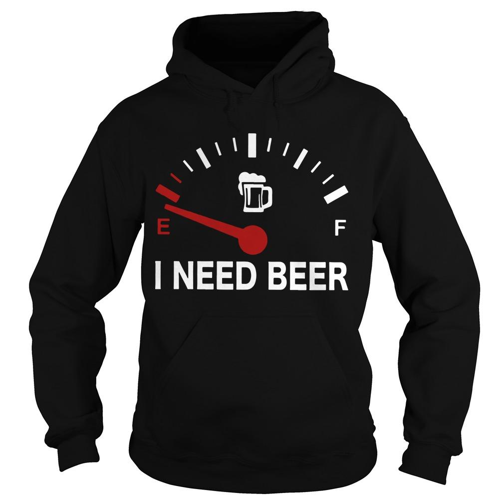 E F I Need Beer Hoodie