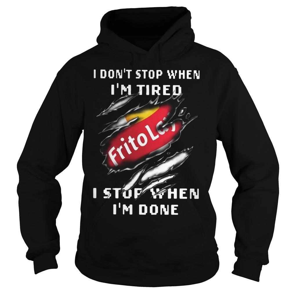 Frito Lay I Don't Stop When I'm Tired I Stop When I'm Done Hoodie