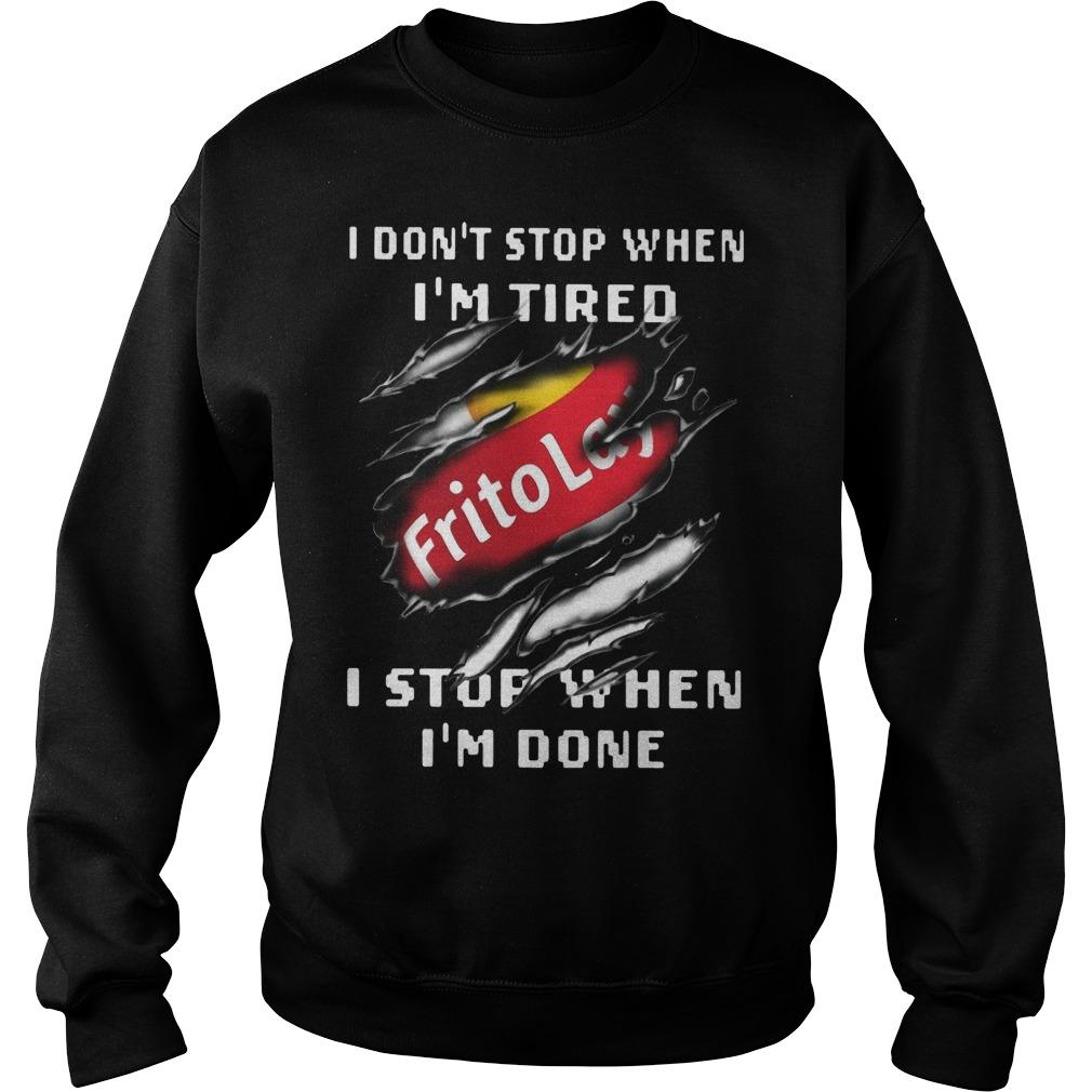Frito Lay I Don't Stop When I'm Tired I Stop When I'm Done Sweater