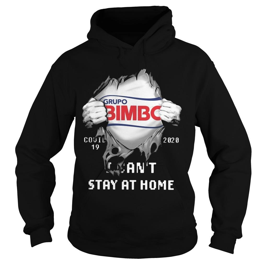 Grupo Bimbo Covid 19 2020 I Can't Stay At Home Hoodie