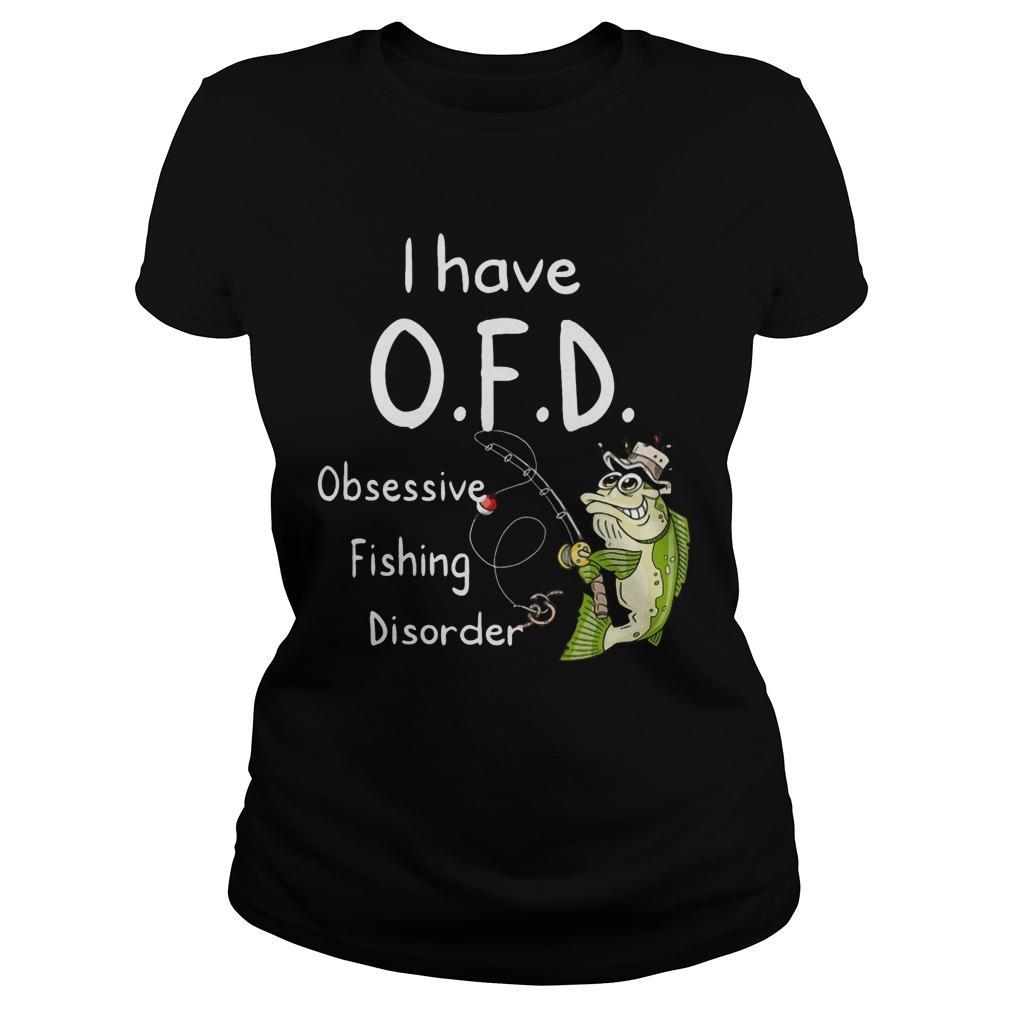 I Have Ofd Obsessive Fishing Disorder Longsleeve