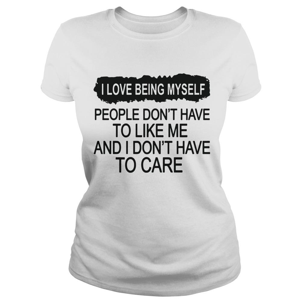 I Love Being Myself People Don't Have To Like Me Longsleeve