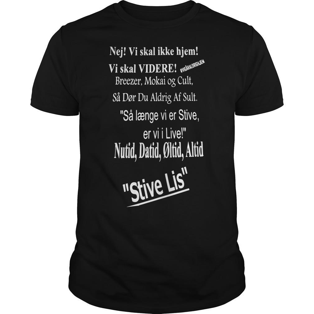 Nej Vi Skal Ikke Hjem Vi Skal Videre Breezer Mokai Og Cult Shirt