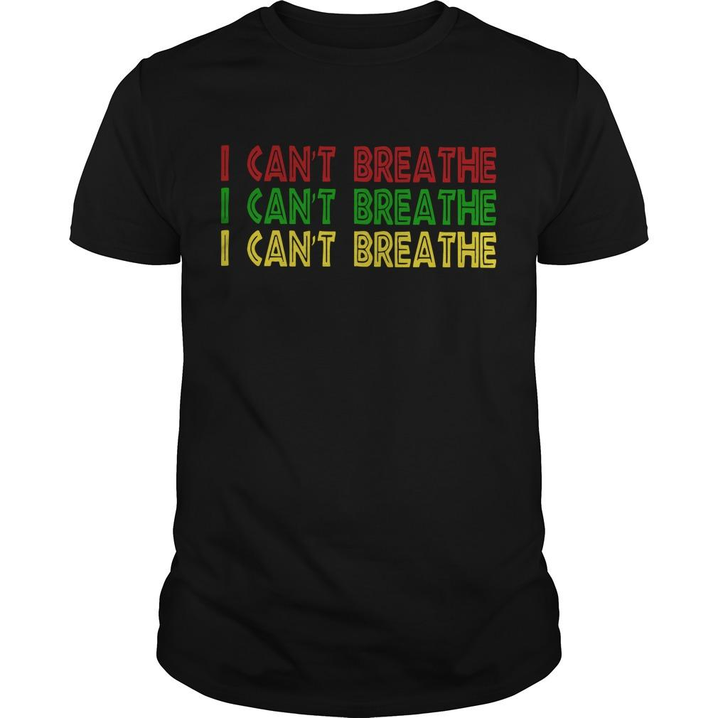 Red Green Yellow I Can't Breathe Shirt