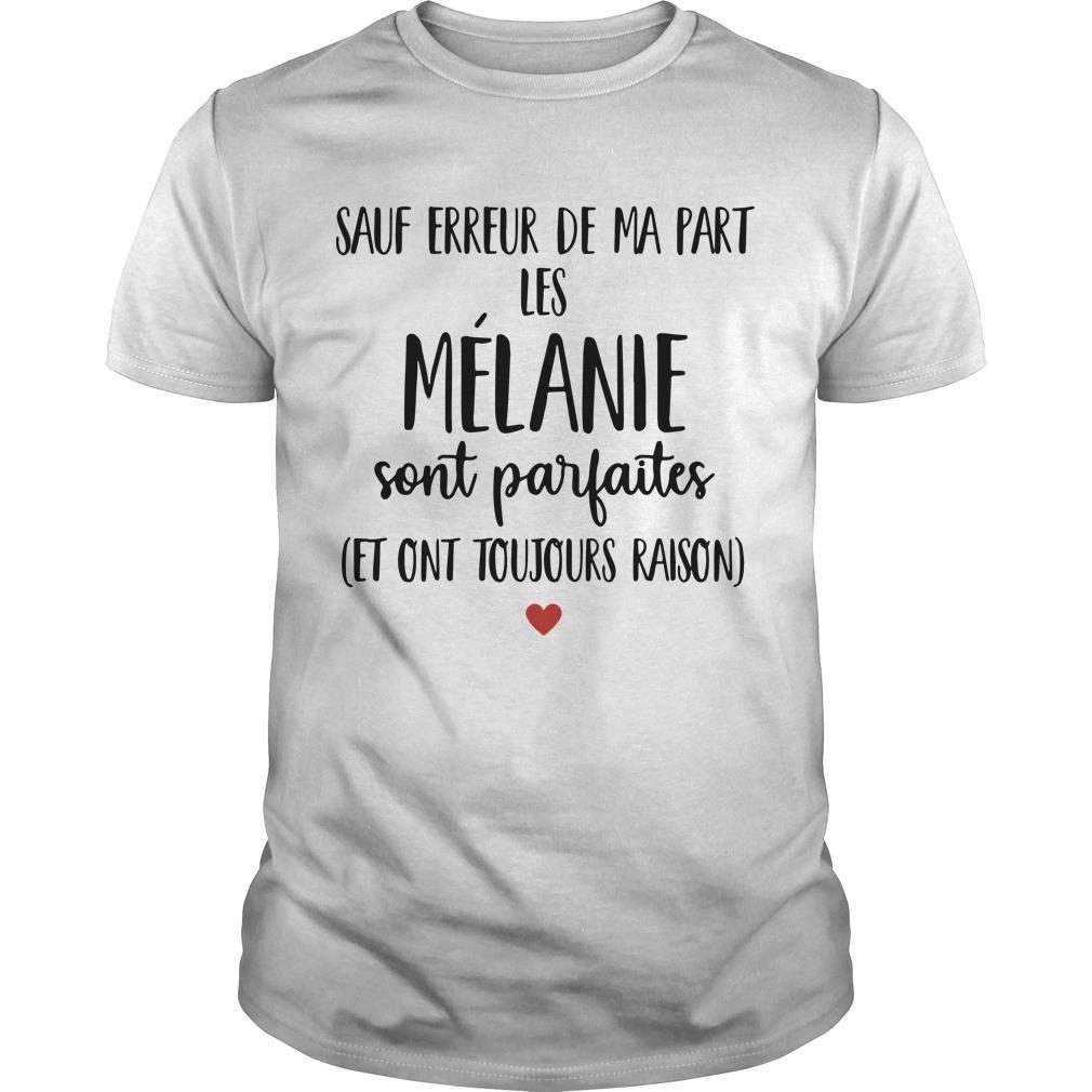 Sauf Erreur De Ma Part Les Mélanie Sont Parfaites Shirt