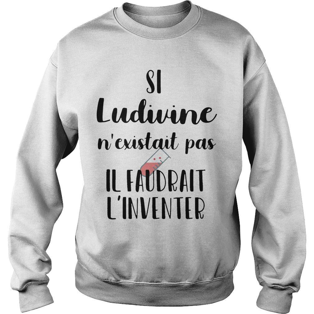 Si Ludivine N'existait Pas Il Faudrait L'inventer Sweater