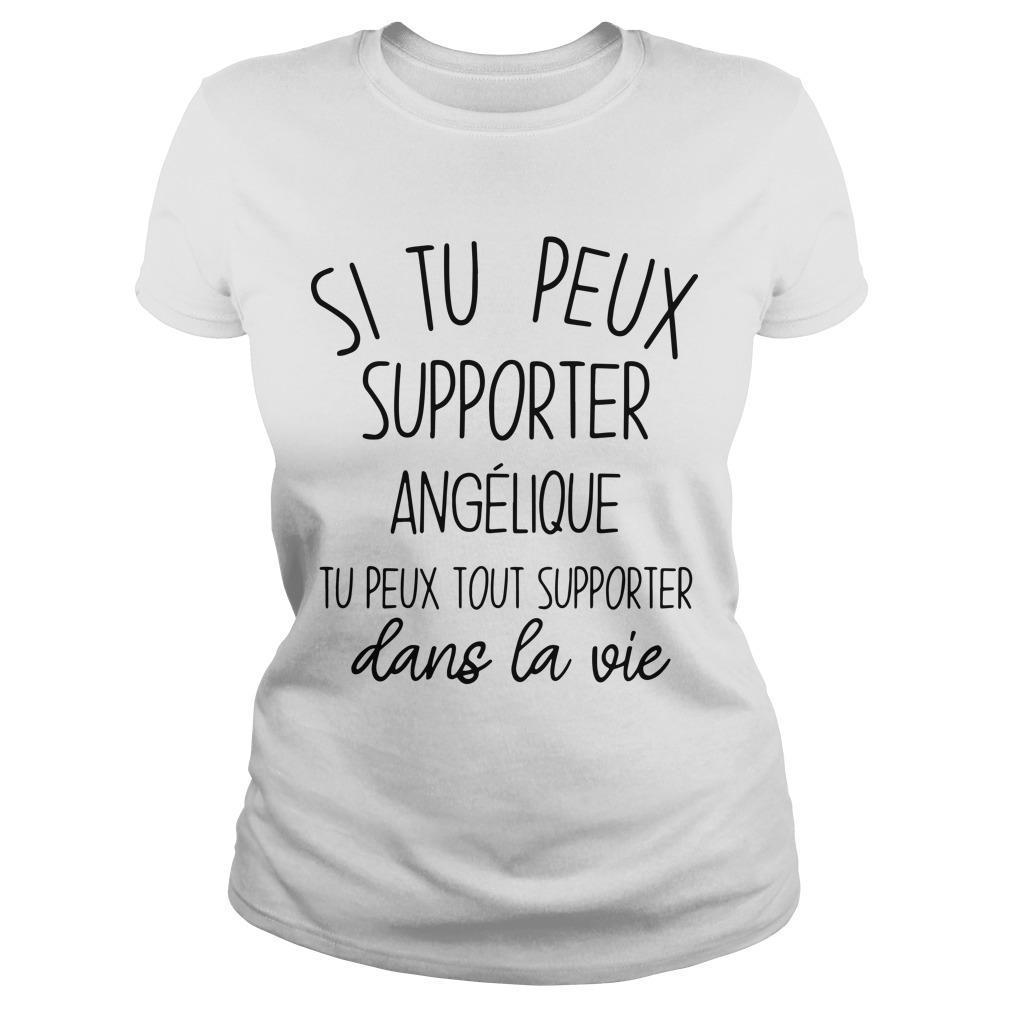 Si Tu Peux Supporter Angélique Tu Peux Tout Supporter Longsleeve