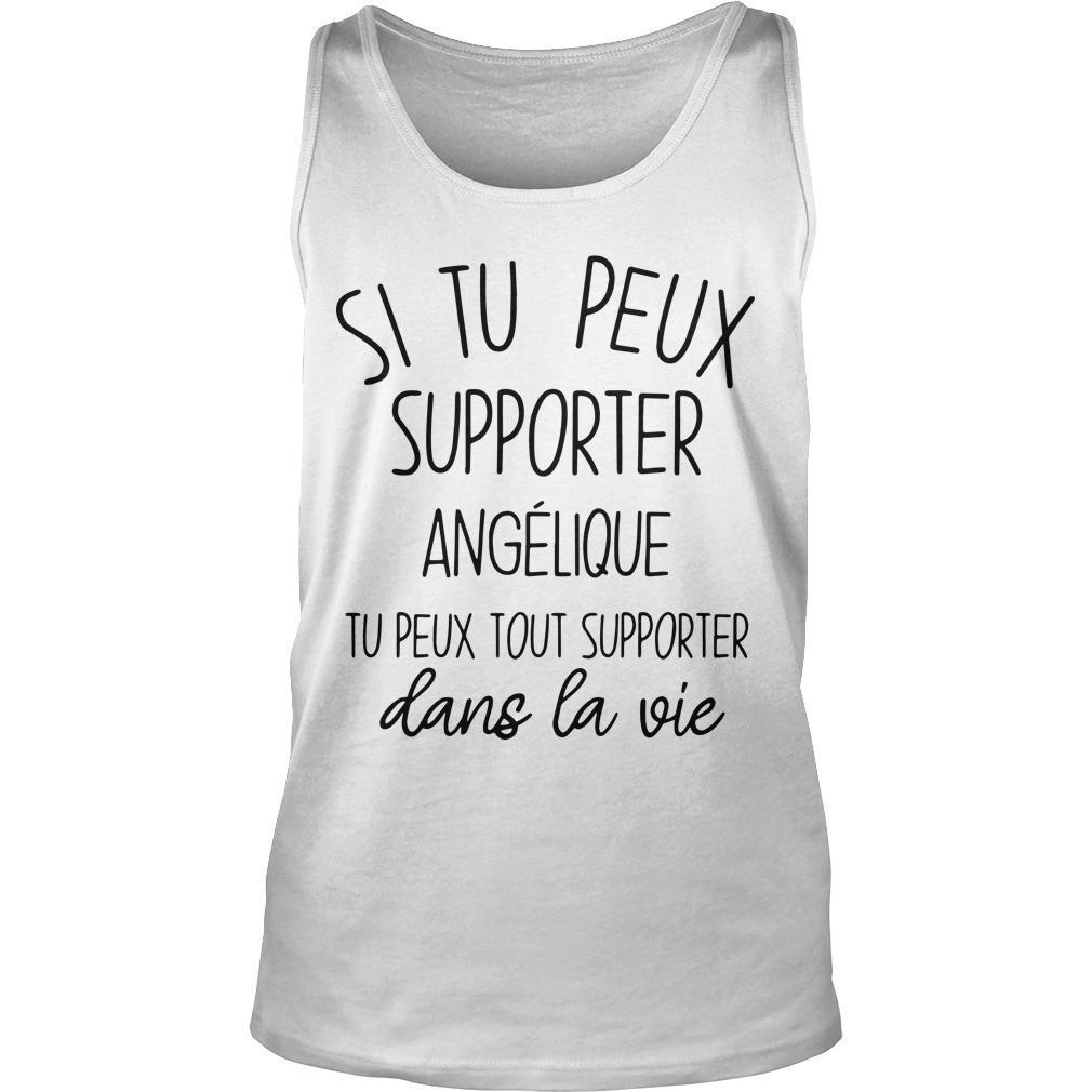 Si Tu Peux Supporter Angélique Tu Peux Tout Supporter Tank Top
