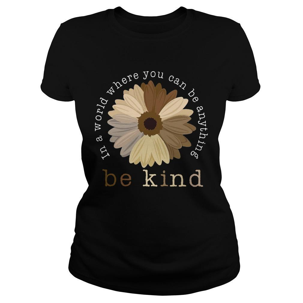 Sunflower In A World Where You Can Be Anything Be Kind Longsleeve