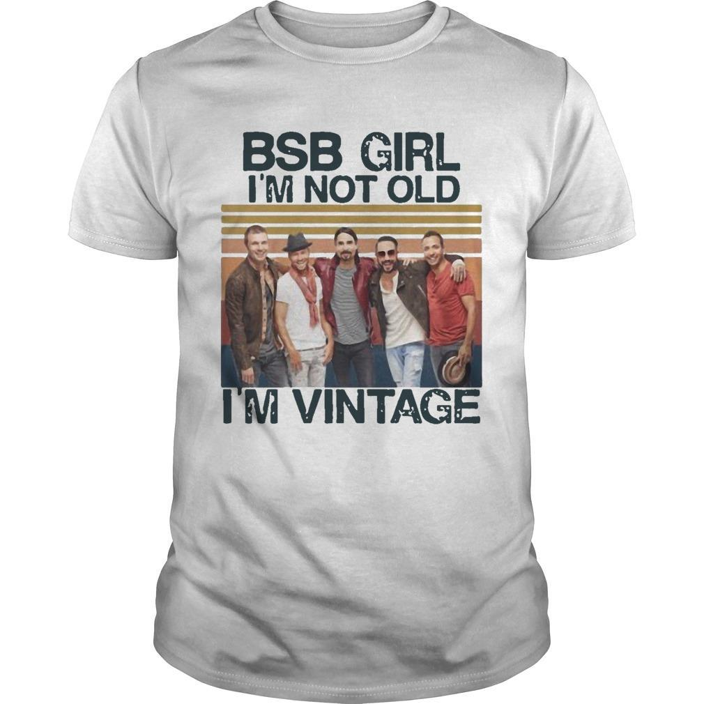 Vintage Bsb Girl I'm Not Old I'm Vintage Shirt