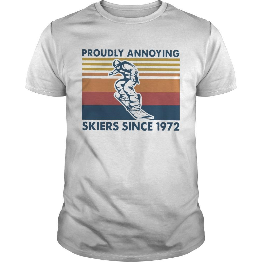 Vintage Proudly Annoying Skiers Since 1972 Shirt