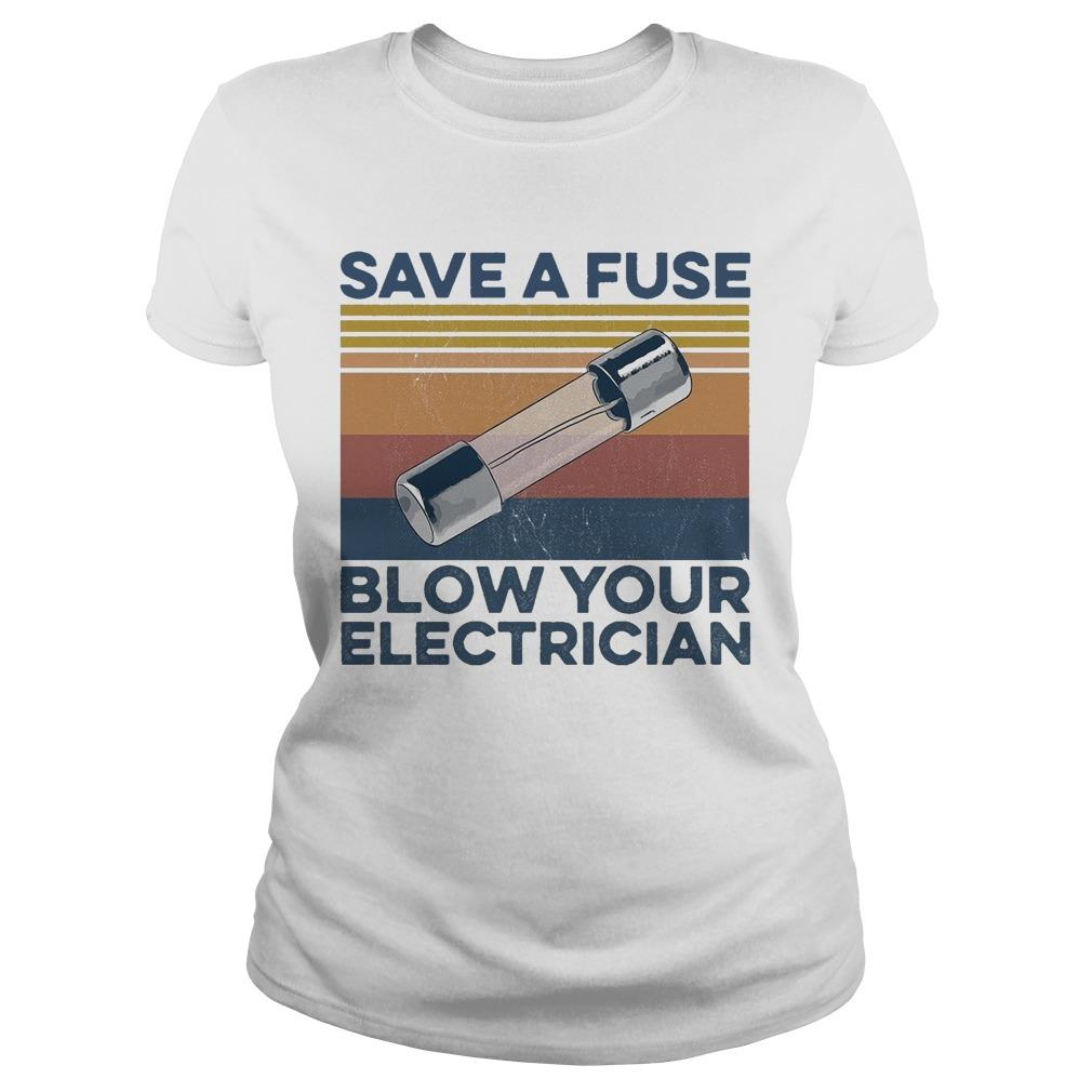 Vintage Save A Fuse Blow Your Electrician Longsleeve
