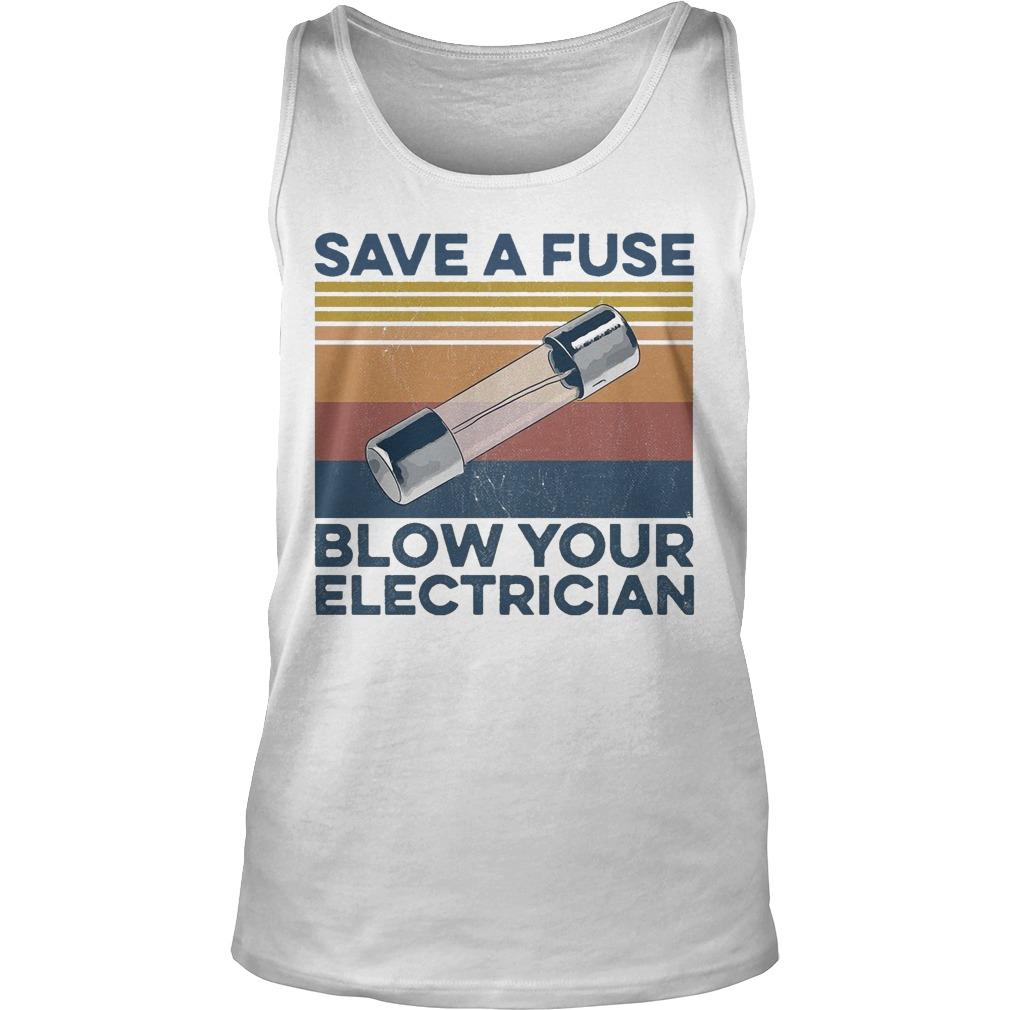 Vintage Save A Fuse Blow Your Electrician Tank Top