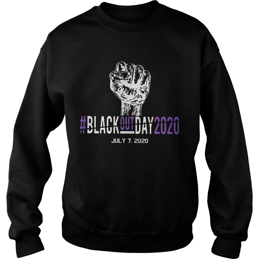 #blackoutday2020 July 7 2020 Sweater