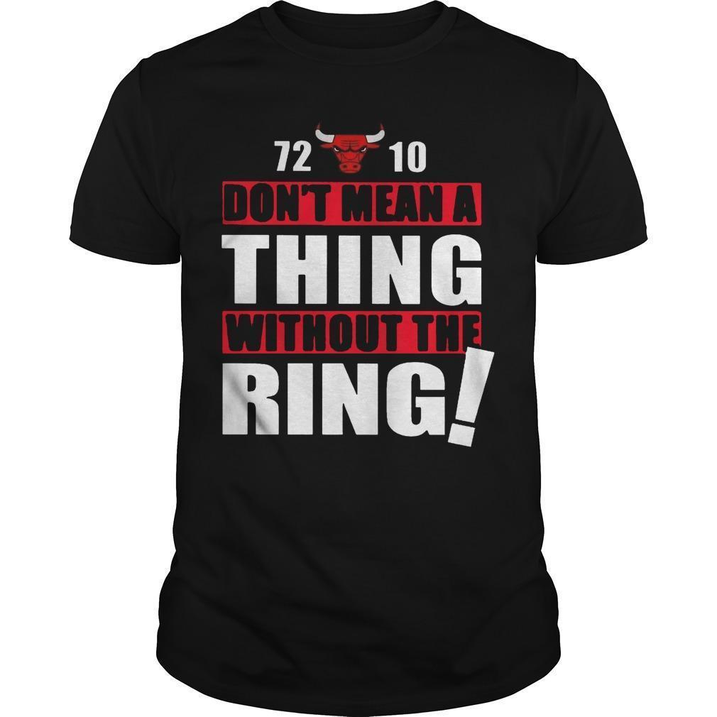 72 10 Don't Mean A Thing Without The Ring Shirt
