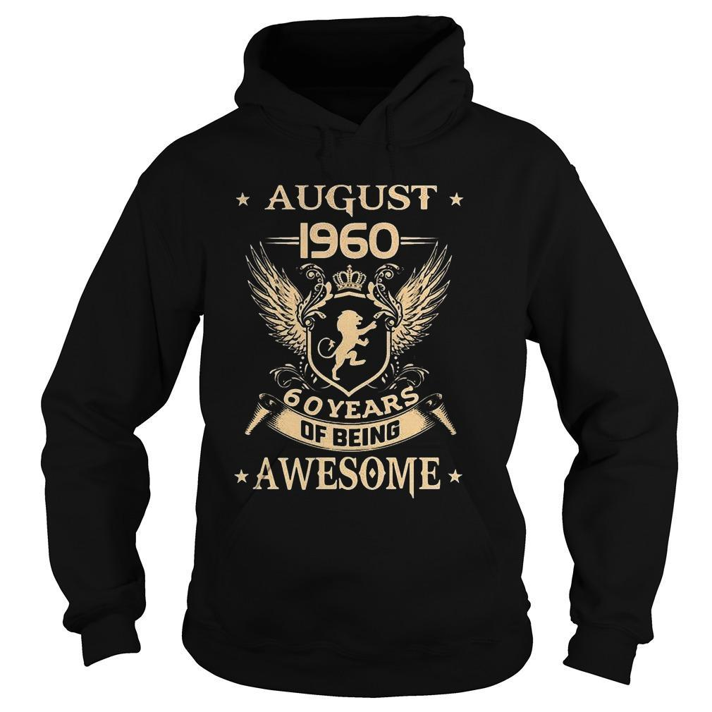 August 1960 60 Years Of Being Awesome Hoodie