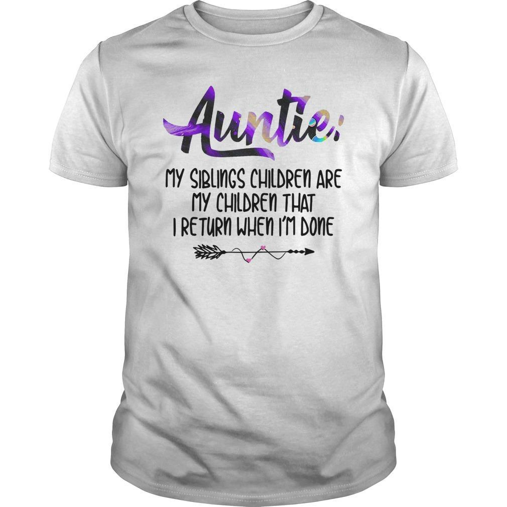 Auntie My Siblings Children Are My Children Shirt