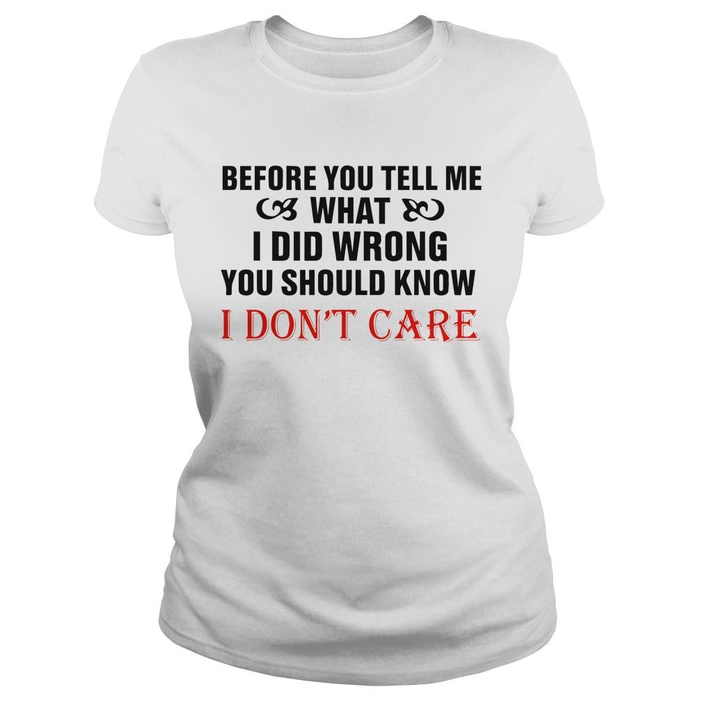 Before You Tell Me What I Did Wrong You Should Know I Don't Care Tank Top