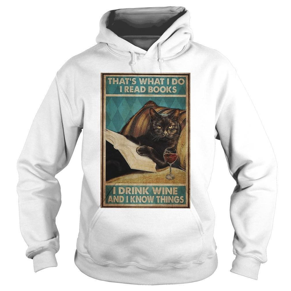 Black Cat That's What I Do I Read Books I Drink Wine And I Know Things Hoodie