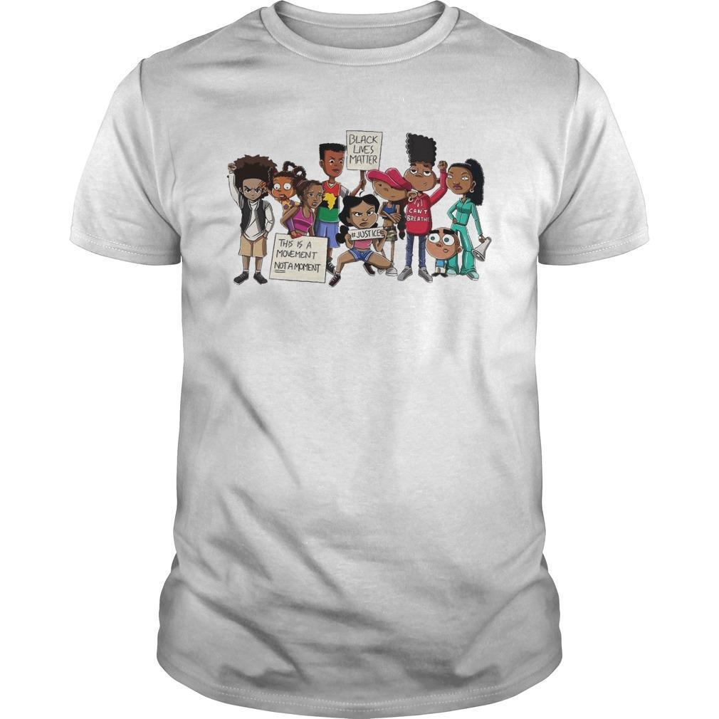 Black Lives Matter This Is A Movement Not A Moment Shirt