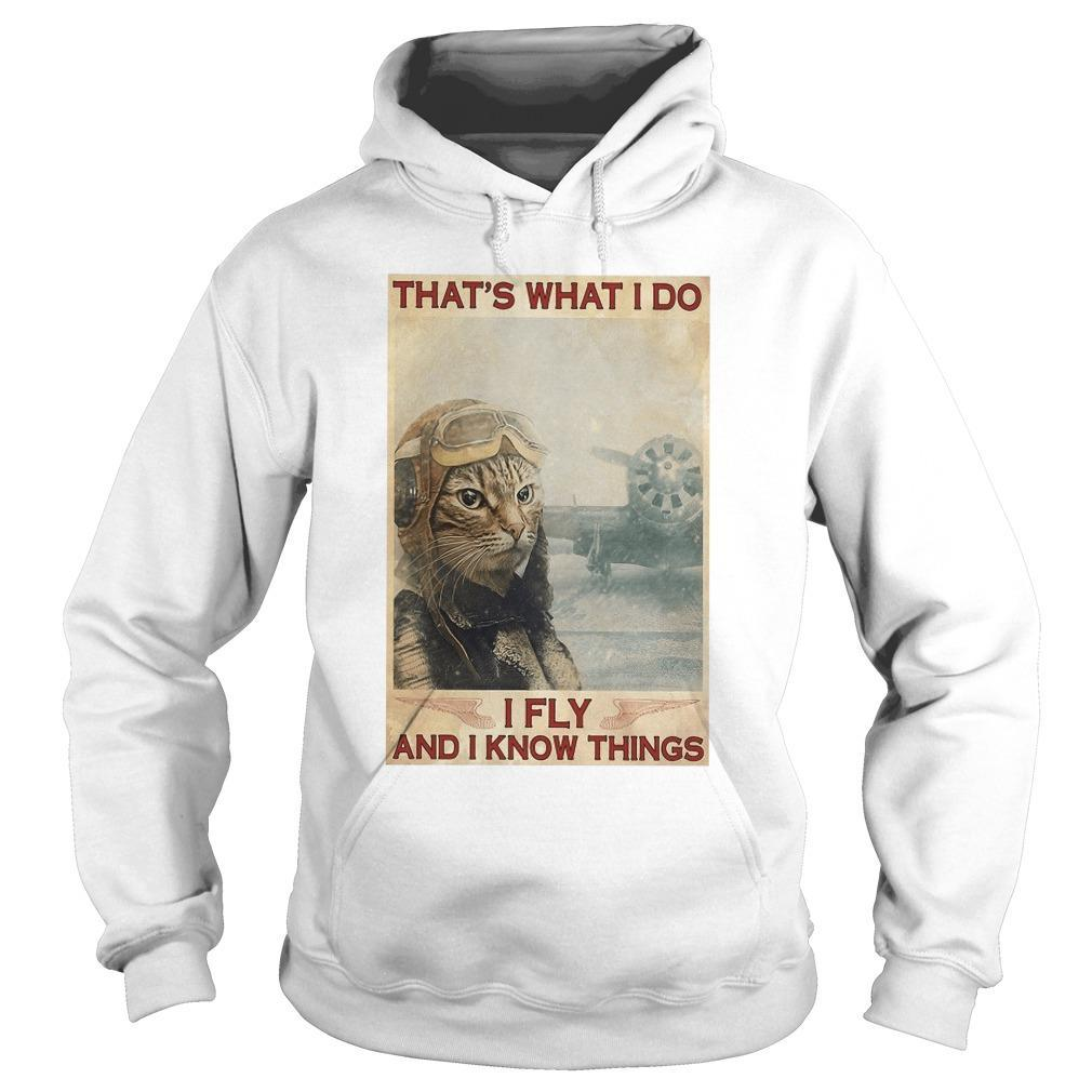 Cat That's What I Do I Fly And I Know Things Hoodie