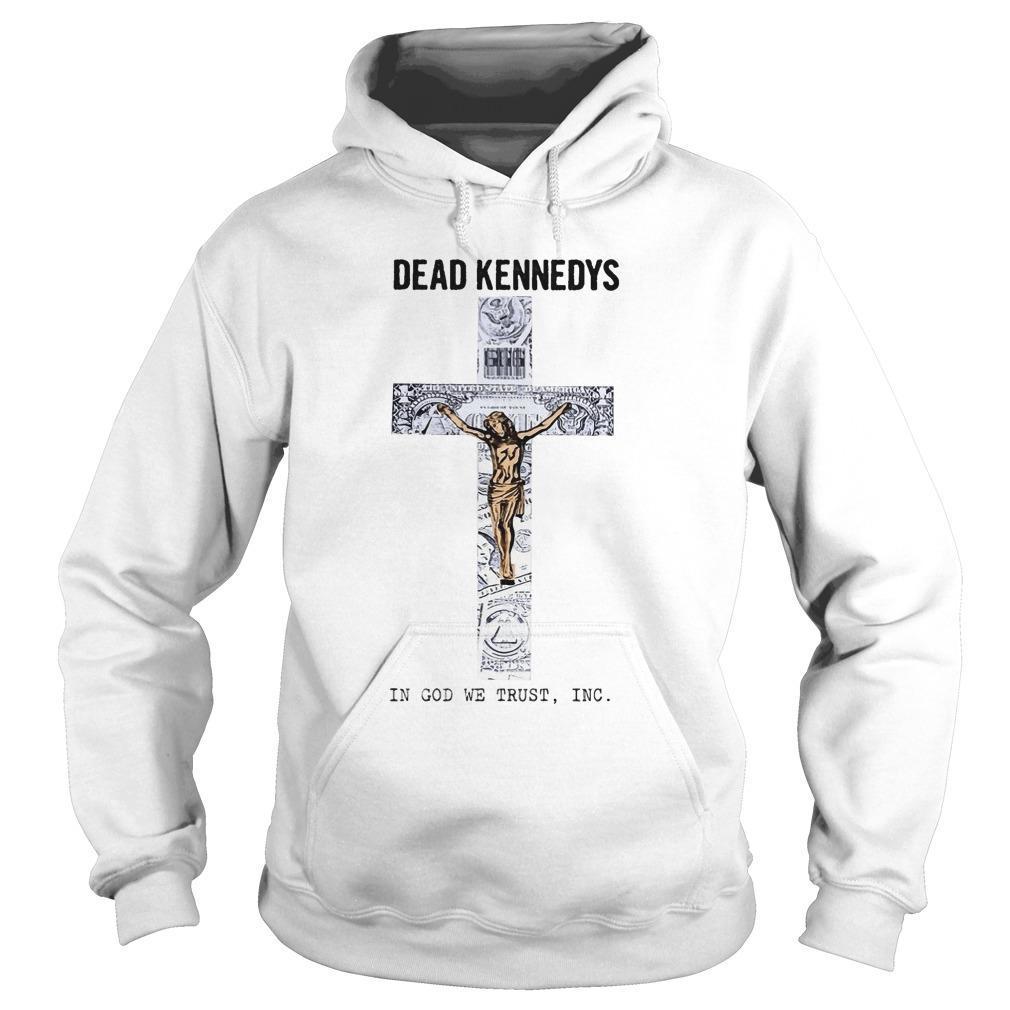 Dead Kennedy's In God We Trust Inc Hoodie