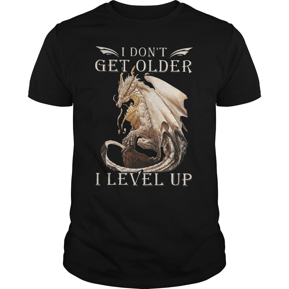Dragon I Don't Get Older I Level Up Shirt
