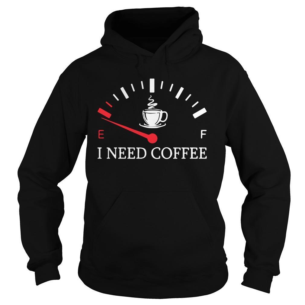 E F I Need Coffee Hoodie