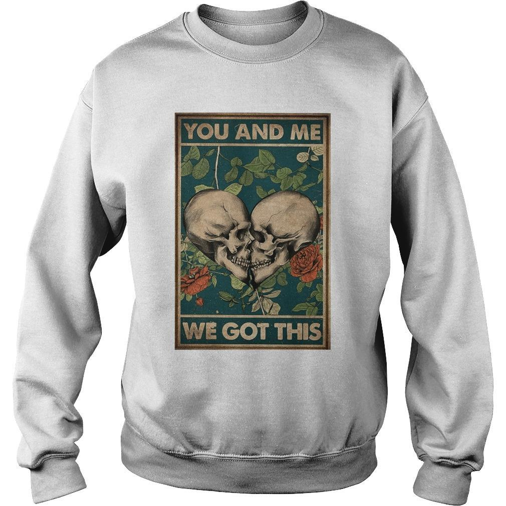 Family Skull You And Me We Got This Sweater