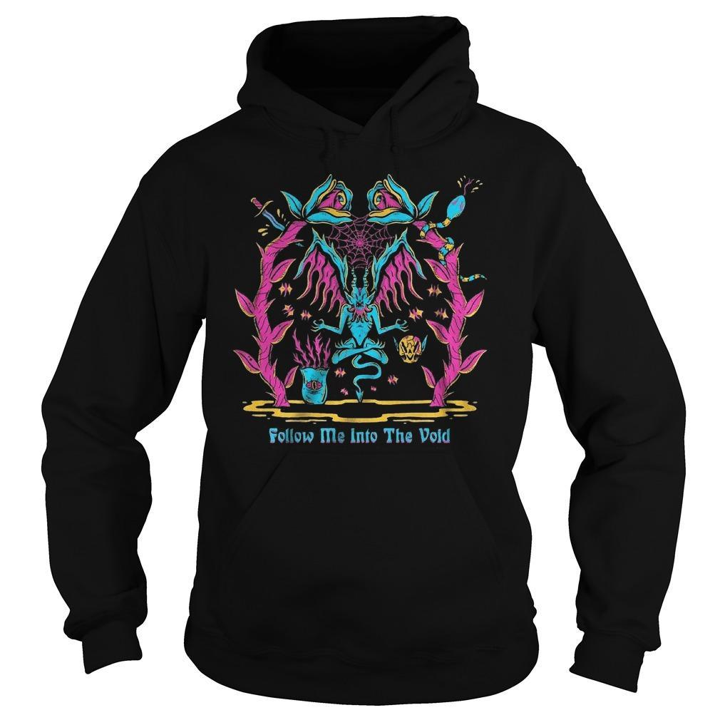 Follow Me Into The Void Hoodie