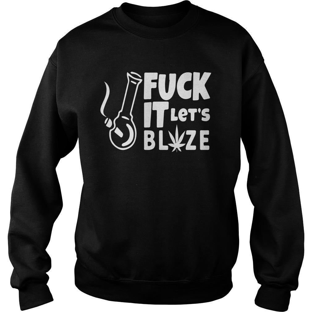 Fuck It Let's Blaze Sweater