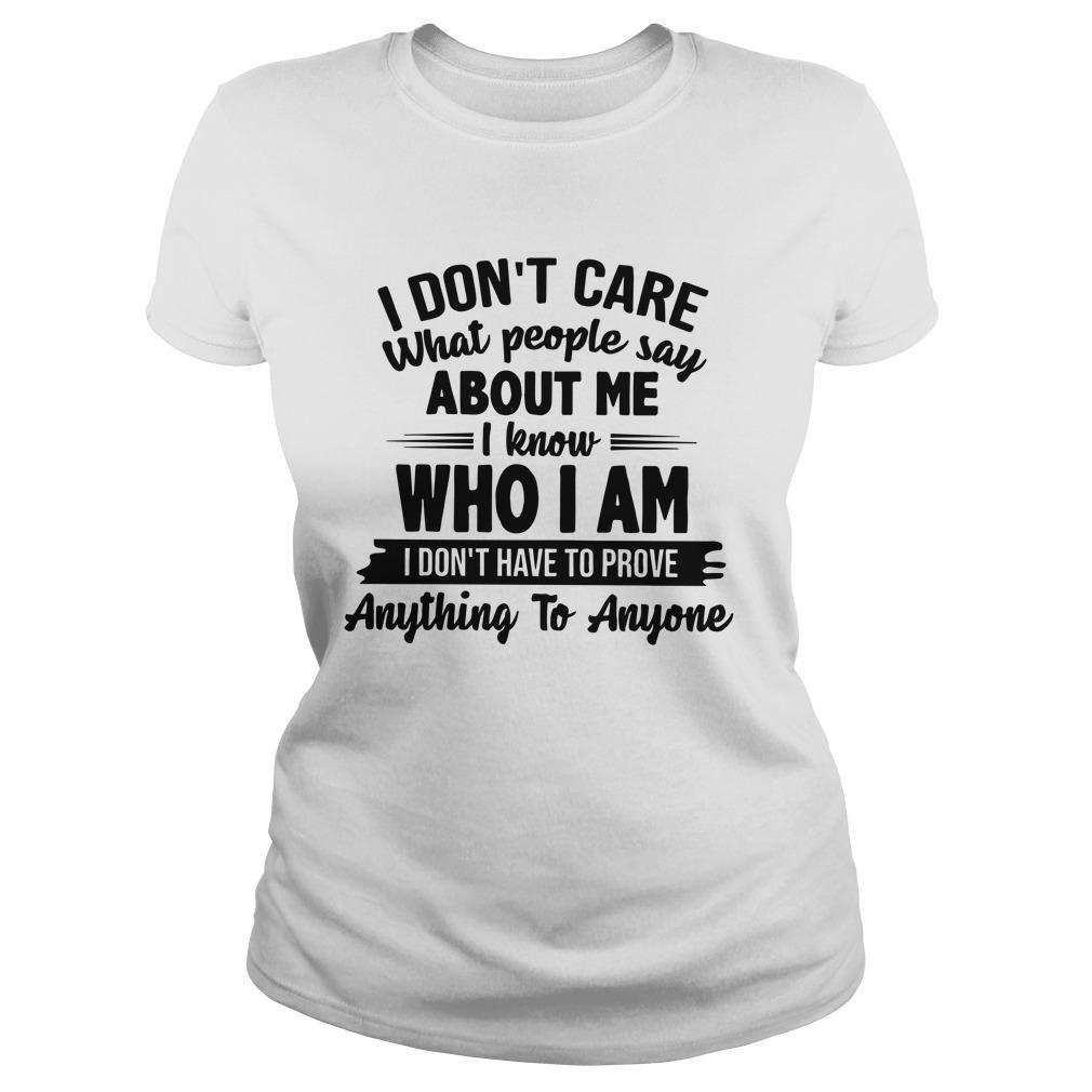 I Don't Care What People Say About Me I Know Who I Am Longsleeve